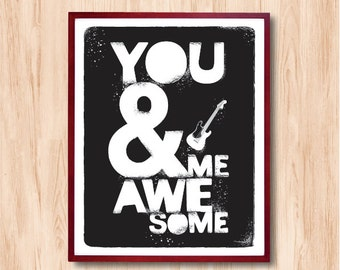 You and Me Awesome - Instant Download, Life Quote, Quote Print, Letterpress Style, Typography Print, Wedding Gifts idea, kids art