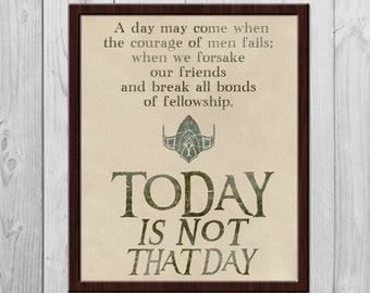 Today Is Not That Day - Tolkien Quote Poster