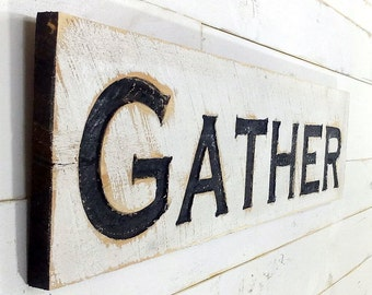 "Gather Sign - Carved in a 40""x10"" Cypress Board Rustic Distressed Kitchen Farmhouse Style Restaurant Cafe Wooden Wood Gift"