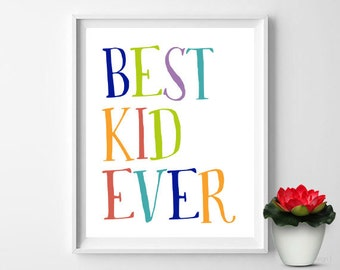 Best Kid Ever Art Best Kid Wall Art Printable Art Digital Art Colorful Kids Room Decor Kids Room Wall Art Childrens Room Decor Childs Print