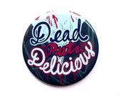 "What We Do In The Shadows Button // Dead but delicious // 2"" Pinback Button or Magnet"