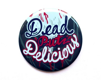 """What We Do In The Shadows Button // Dead but delicious // 2"""" Pinback Button or Magnet"""