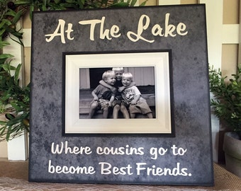 Lake Life Cousins Frame~ At the Lake~ Cousins Go To Become Best Friends~ Lake House Decor~ Boating Memories ~ Camping Frame