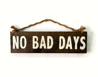 No Bad Days Wood Sign / Bohemian Wall Decor / Gifts for Him / Gifts for Her / Coworker Gift / Recovery Gift Sympathy Gift / Boho Chic Decor