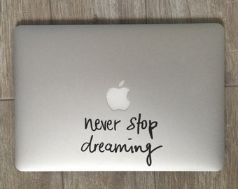 Never Stop Dreaming Vinyl Laptop Decal - Vinyl Decal - Quote Decal - Laptop Decal - Car Decal - Inspirational Quote - Laptop Accessories