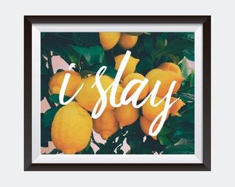 PRINTABLE art | I Slay | Beyonce Quote | Dorm Wall Art