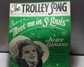 The Trolley song, Featured in 'meet me in St Louis, starring Judy Garland, vintage music sheet,
