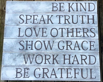 Be Kind, Speak Truth, Love Others, Show Grace, Work Hard, Be Grateful - White/Charcoal Gray