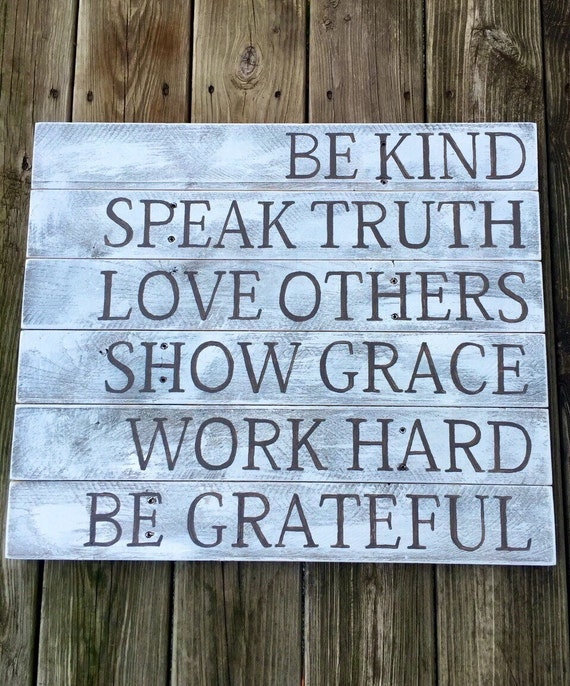 Be Kind Speak Truth Love Others Show Grace Work Hard Be