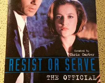Resist or Serve Official Guide to the X-Files with Scully and Mulder Walk-through Backstory Behind the Scenes Making Of TV Series Sci Fi