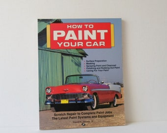 Vintage Book How to Paint Your Car Motorbooks International Publishers 1991