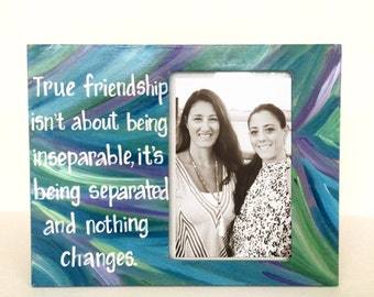 Long Distance Friend Frame. Best Friend picture frame. Photo frame with quotation about friendship. Custom in any colors! Gift for friends.