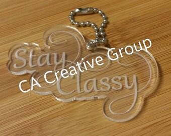 Stay Classy keychain