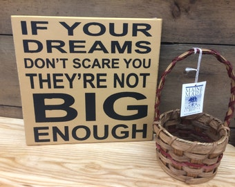 If Your Dreams Don't Scare You They're Not Big Enough Primitive Sign Country Sign