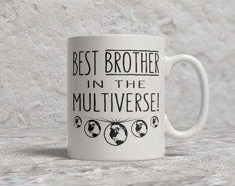 Best Brother Mug, Best Brother In The Multiverse