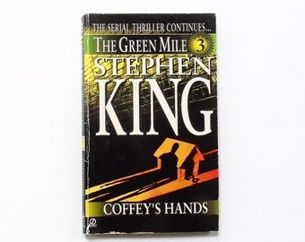 Coffey's Hands: The Green Mile, Part 3 by Stephen King 1996, Signet Books Vintage Horror Fiction Paperback 1st Printing