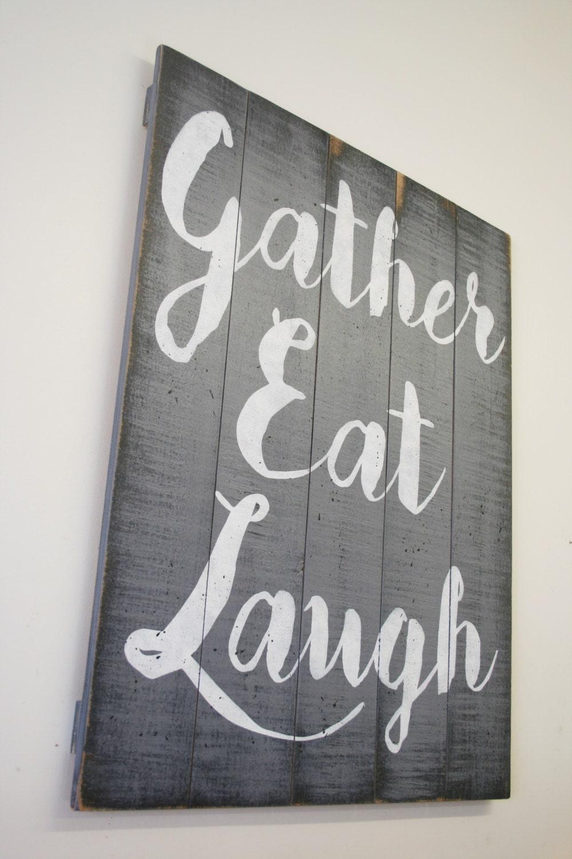 gather eat laugh pallet sign dining room decor kitchen decor