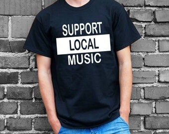 Support Local Music T-shirt *FREE SHIPPING*