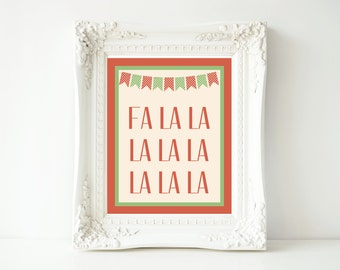 Printable Christmas Sign-8x10-Instant Download-Fa la la la la la la la la Sign