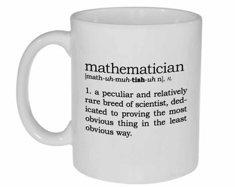Mathematician Definition 11oz Coffee or Tea Mug - Perfect Math Teacher Gift