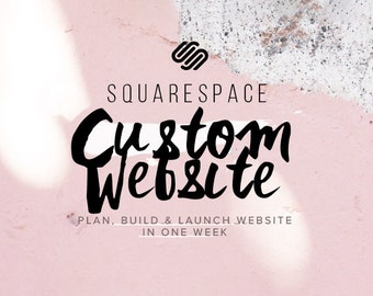 PLAN, BUILD, and LAUNCH your custom Squarespace website design in 1 Week