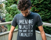 Men Of Quality Do Not Fear Equality T-Shirt - Dark Heather Grey
