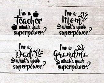 What's your Superpower Decal | Mom | Dad | Grandma | Grandpa | Teacher | Nurse | Decal | Mug Decal | Yeti Decal |