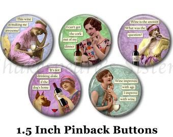"Wine Humor - Humorous Pins - 5 Pinback Buttons - 1.5"" Pinbacks - Retro Women - Wine Pins"