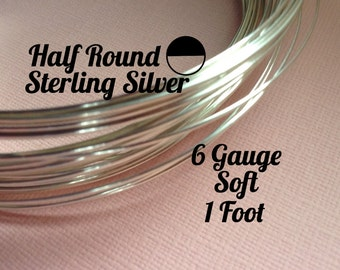 15% Off Sale! Sterling Silver Wire, HALF ROUND 6 Gauge, Soft, 1 Foot, WHOLESALE