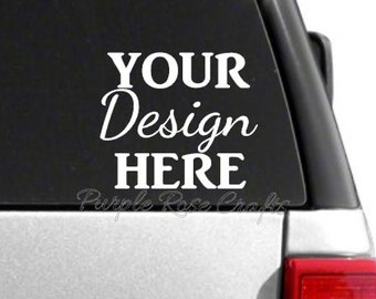 Custom Decal Personalized for Window, Car, Laptop, Tablet, Cup, Tumbler, Sticker - Cling