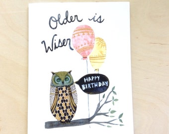 Older is wiser birthday card 4.25x5.5 blank inside