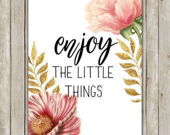8x10 Enjoy The Little Things Printable, Inspirational Art, Printable Art, Poster Art, Typography Print, Quote Art, Instant Digital Download