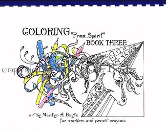 ADULT COLORING BOOK;Free Spirit Three, 10 pagesmarkers,pencil crayons, 67 lb coverstock,zentangle,horse,heart,hummingbirds,eagle,fish, more