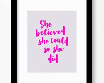 She believed she could so she did printable art, inspirational quote, printable women gift, motivational poster, inspirational wall art, her