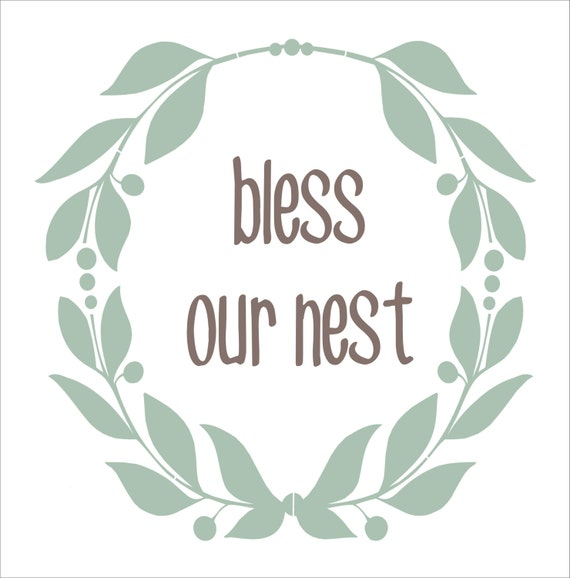 Bless Our Nest STENCILS W/wreath 6 Sizes Available