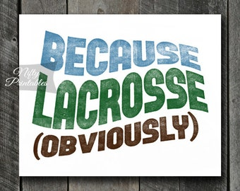 Lacrosse Print - INSTANT DOWNLOAD Lacrosse Art - Funny Lacrosse Poster Print - 8x10 Lacrosse Wall Art - Lacrosse Gifts - Sports Art SART