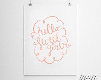 Hello Sweet Girl - Nursery Print - 8 x 10 Digital Print - INSTANT DOWNLOAD - Printable