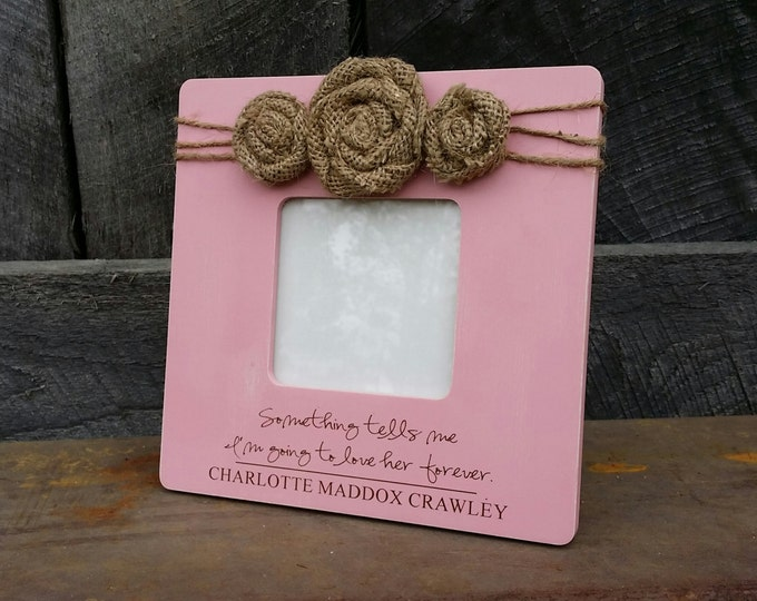 Personalized Photo Frame - Baby Girl Picture Frame - Baby Love Picture Frame - Something Tells Me I'm Going To Love Her Forever
