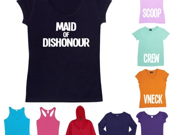 Maid of Dishonour T-Shirt or Singlet