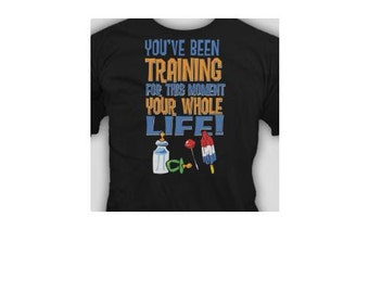 youve been training for this moment all your whole life T-shirt cool funny t-shirts