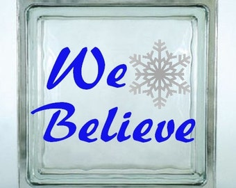 We Believe Decal Sticker ~ Choose Decal Colors - No Background