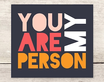 BEST SELLER! You Are My Person card, Best Friend, Mother's Day