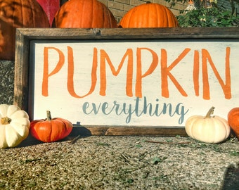 Pumpkin everything wood sign / home decor