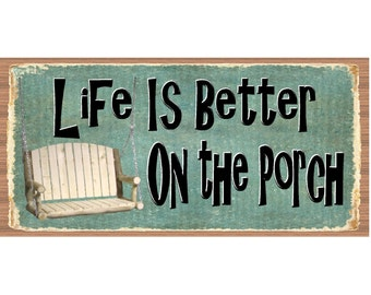 Welcome Wood Signs - Life is Better On the Porch - GS 584 - Porch Wood Sign - Porch  plaque