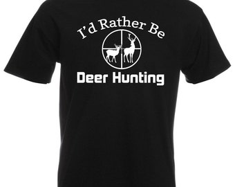 Mens T-Shirt with Deer Hunting and Quote I'd Rather Be Deer Hunting Design / Deers in Scoope Hunt Shirts + Free Random Decal Gift