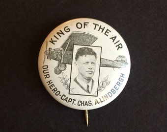 Charles Lindbergh Pin Button. King of the Air Our Hero Capt. Chase A. Lindbergh. 1920s Memorabilia Pin with Photo and Airplane