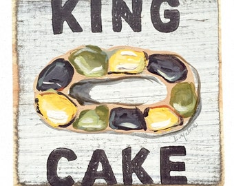 King Cake: Wood Sign, New Orleans Gift, New Orleans Art, Mardi Gras, Collectible Art, Southern Decor, New Orleans Kitchen, NOLA Art