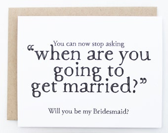Will you Be My Bridesmaid Funny Card, Will you be my Brides Maid, Stop asking When are you going to get married, Cheeky, Funny, Matron, Maid