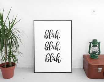 Blah Blah Blah, Typography Art, Black And White Dorm Poster, Home Decor, Typography Poster, Typography Print, Wall Decor, Printable Art