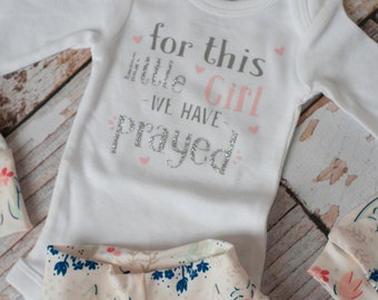 Newborn Coming Home Baby Flowers/Floral Pants, Hat, Scratch Mittens, Set+ For this girl we have prayed Bodysuit